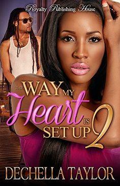 The Way My Heart is Set Up 2 by Dechella Taylor, http://www.amazon.com/dp/B00UMNQ69O/ref=cm_sw_r_pi_dp_rvmbvb16CCJY6