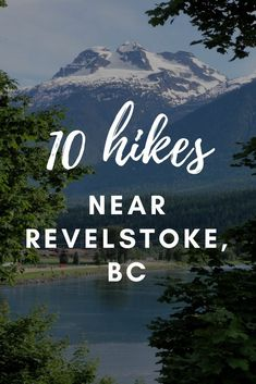 10 of the Best Hiking Trails near Revelstoke, BC Hiking Tips, Hiking Gear, Hiking Backpack, Revelstoke Bc, Canadian Travel, Canadian Rockies, Yosemite Falls, Best Hikes, The Great Outdoors