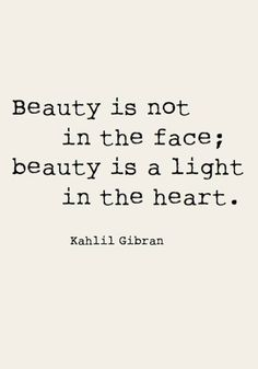Beauty is not in the face; beauty is a light in the heart. Check out more inspirational quotes by checking out TOMS Who We Are board. beautiful quotes 20 Of Our Favorite Beauty Quotes To Remember Positive Quotes, Motivational Quotes, Inspirational Quotes, Mantra Quotes, Great Quotes, Quotes To Live By, Super Quotes, Remember Quotes, Hang In There Quotes