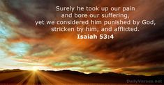 Isaiah 53:4 - DailyVerses.net