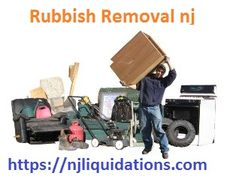 Are you stuck with junk and wan to remove it, now don't worry because we have best rubbish removal nj; method that will always help you regarding it. Home and stuff junk will be remove by using this way, so must utilize better njliquidations.com; further easily remove junk by hire experts online.