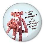 You're no monkey 'til some monkey loves you