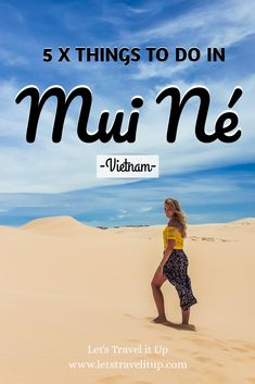 Mui Ne is one of the most underrated provinces in Vietnam. It's the only place in Vietnam where you have a desert right next to the beach. Here are 5 things to do in Mui Né, Vietnam Travel Advise, Travel Tips, Vietnamese Dong, Mui Ne, What Happened To Us, Places To Rent, Peaceful Places, Travel Companies, The Dunes