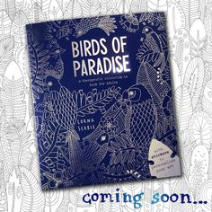 Coming soon. Birds of Paradise! Adult colouring book with silver stickers Adult Coloring, Coloring Books, Colouring, Beautiful Birds, Color Inspiration, Childrens Books, Paradise, Logo Design, Scrapbook