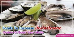 6 Foods to Increase Testosterone – Oysters to Boost Libido http://www.healthnfood.net/6-foods-to-increase-testosterone-oysters-to-boost-libido/ #testosterone #healthtip #health