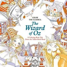 Color The Classics Wizard Of Oz A Coloring Book Trip Down Yellow Brick Road