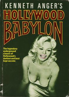 Hollywood Babylon: Kenneth Anger - the sordid stories and scandals of Hollywood. You choose how much you want to believe!