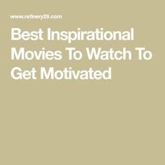 Best Inspirational Movies To Watch To Get Motivated