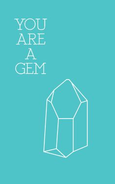 —You Are A Gem cc: @PcShakur    I had an idea for a card like this.....