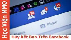 Hướng Dẫn Hủy Kết Bạn Trên Facebook   Học Viện MMO