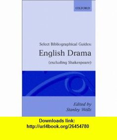 English Drama Excluding Shakespeare Select Bibliographical Guides (9780198710288) Stanley Wells , ISBN-10: 0198710283  , ISBN-13: 978-0198710288 ,  , tutorials , pdf , ebook , torrent , downloads , rapidshare , filesonic , hotfile , megaupload , fileserve