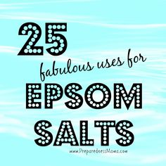 Not just for toenails! - 25 Uses for Epsom Salts http://preparednessmama.com/25-uses-for-epsom-salts/