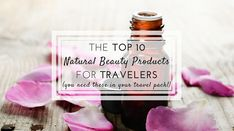 The Top 10 Natural Beauty Products for Travelers (You Need These in Your Travel Pack, Now! ) To find out: CLICK and read it on happiestwhenexploring . Dry Shampoo, Skin Tips, Travel Packing, How To Stay Healthy, Healthy Skin, Candle Jars, Traveling By Yourself, Natural Beauty, Beauty Products