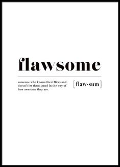Flawsome Poster in the group Prints / Sizes / 30x40cm | 12x16 at Desenio AB (3346)