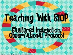 Socio-Linguistics and Language Development: Teaching SIOP- Sheltered Instruction Observational Protocol (for teaching English Language Learners/ELLs) Siop Strategies, Teaching Strategies, Teaching Ideas, Teaching Time, Teaching Tools, Bilingual Classroom, Bilingual Education, Ell Students, Esl Lessons
