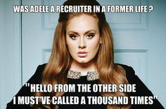 Hello... Was Adele a Recruiter in a former life?