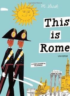 This is Rome de Miroslav Sasek  This is Rome, first published in 1960, traces the history of Roman civilization to bring to life the Rome of the 60's. These charming illustrations, coupled with Sasek's witty, playful narrative, make for a perfect souvenir that will delight both children and their parents, many of whom will remember the series from their own childhoods.