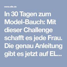 In 30 Tagen zum Model-Bauch: Mit dieser Challenge schafft es jede Frau. Die genau Anleitung gibt es jetzt auf ELLE.de!