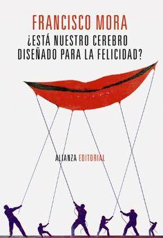 Esta Nuestro Cerebro Disenado Para La Felicidad? / Our Brain Is Designed For Happiness? (Spanish Edition)