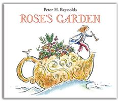 Rose's Garden is a sweet fable written and illustrated by Peter H. Reynolds. Dedicated to the late Rose Fitzgerald Kennedy, this heartwarming story celebrates the power of community, nature, beauty, and faith – and Boston's Greenway urban park that now bears her name. Published by Candlewick Press. Hardcover book available for $15.99. © 2009 Peter H. Reynolds