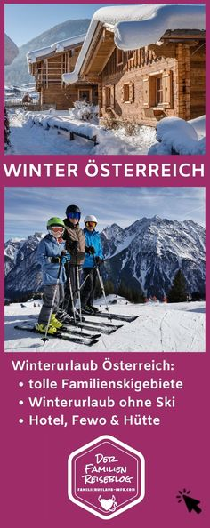 Willst du Skifahren? Oder suchst du nach einem Winterurlaub ohne Ski? Auf jeden Fall soll es eine gute Unterkunft sein und bezahbar? All das können wir dir in unserem Blogbeitrag über Winterurlaub Österreich mit Kindern zeigen. Wir haben eine Liste der besten Familienskigebiete in Österreich, dazu die besten Ideen für Winterurlaub ohne Ski, plus passende Familienhotels und Ferienwohnungen oder Almhütten. #winterurlaub #österreich #mitkindern #skiurlaub Mount Everest, Mountains, Travel, Hotels For Kids, Ski Resorts, Family Vacations, Viajes, Trips, Tourism
