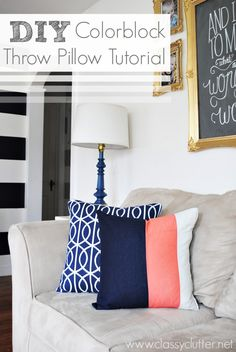 DIY Colorblock Pillow Tutorial - www.classyclutter.net