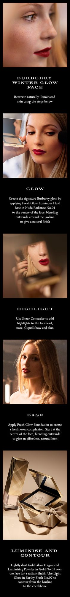 "The Winter Glow beauty look appears in the Burberry festive film, ""From London with Love"". Recreate the luminous skin from the look by following these steps."