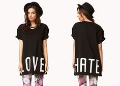 """long love/hate shirt """"Love"""" on the front and """"hate"""" across the back Forever 21 Tops Tees - Short Sleeve Long A Line, Fashion Design, Fashion Tips, Fashion Trends, Shirt Dress, T Shirts For Women, Hate, Forever 21, Tees"""