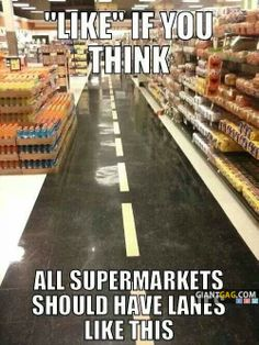 All Supermarkets Should Have Lanes Like This and traffic lights and traffic police DO NOT STAND IN THE ISLE TO TALK TO EVERYONE