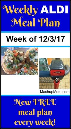 Free ALDI Meal Plan week of 12/3/17 - 12/9/17 -- Six complete dinners for four, $60 out the door! Save time and money with meal planning, and find new free ALDI meal plans every single week @ MashupMom.com.