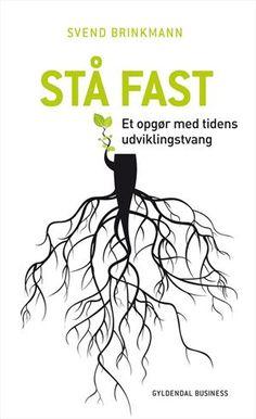 Læs om Stå fast - et opgør med tidens udviklingstvang. Udgivet af Gyldendal. Bogen fås også som E-bog eller Lydbog. Bogens ISBN er 9788702161755, køb den her