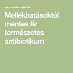 Mellékhatásoktól mentes tíz természetes antibiotikum