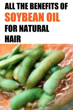 How you can use soybean oil on your hair today for length retention. #naturalhair