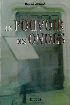 Le Pouvoir des Ondes - Bruno Allione - Librairie Esotérique