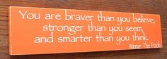 Winnie The Pooh  You Are Braver Than You by SignsMakeASmile, $19.00 -- in sage