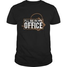ILl Be In My Office  #Garden #Gardening Gardener TShirt, Order HERE ==> https://www.sunfrog.com/Funny/118349129-539235476.html?6782, Please tag & share with your friends who would love it , #jeepsafari #superbowl #birthdaygifts