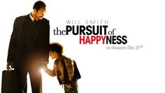 The Pursuit of Happyness...about a man who gave everything he had to achieve a dream and make life better for himself and his son.  Based on Chris Gardner's autobiography.