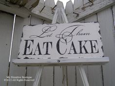 Let Them EAT CAKE SIGN, Vintage Wedding Sign. $34.00, via Etsy.