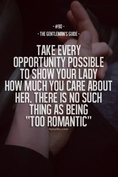 There is no such thing as being too romantic. Both men and women need to be more romantic towards each other especially after the dating phase of a relationship. Being romantic keeps each other in love and shows you care. Great Quotes, Quotes To Live By, Me Quotes, Inspirational Quotes, Qoutes, Couple Quotes, Romance Quotes, Quotations, Weird Quotes