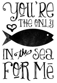 Funny Love Quotes Fish in the sea Cute Funny Love Quotes, Awesome Quotes, Funny Sayings, My Funny Valentine, Valentines, Valentine Ideas, Sea Fish, Fish Fish, Love And Marriage