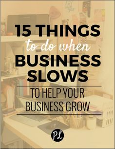 15 Things To Do When Business Slows (to help your business grow) /// PaperLark Studio