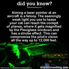 did-you-kno:    The FBI arranged for a video to demonstrate what a consumer-grade laser pointer looks like to a pilot:  Source