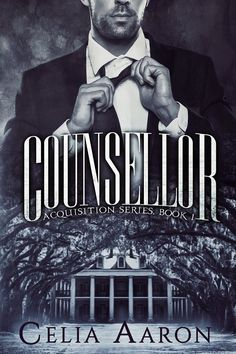 Mythical Books: only one thing is certain: The Acquisition always ends in blood - Counsellor (Acquisition #1) by Celia Aaron