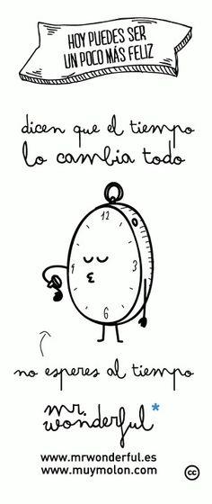 """""""Dicen que el tiempo lo cambia todo"""" by Mr. Wonderful"""