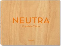 Neutra - Complete Works (Barbara Lamprecht)