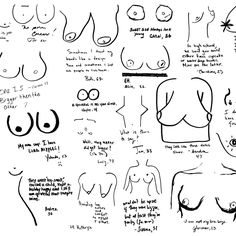"""We heard stories of breast cancer, breastfeeding, and what it's like to become a double D in elementary school. Women drew their scars, big nipples, or barely there boobs. They offered advice, wrote what they love about themselves or why they wished for something else."""