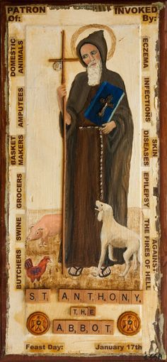 St. Anthony the Abbot - patron of domestic animals, basket makers, grocers, swine, butchers