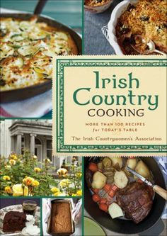 What do Irish home cooks serve their own families? These 100+ fresh and flavorful recipes.