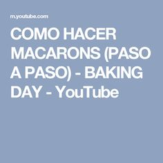 COMO HACER MACARONS (PASO A PASO) - BAKING DAY - YouTube