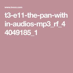 t3-e11-the-pan-within-audios-mp3_rf_44049185_1 Over The Rainbow, Plan Nacional, Phony People, Human Voice